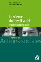La science du travail social (Rullac)